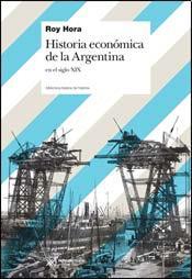 Roy Hora, Historia económica de la Argentina en el siglo XIX: El boom exportador