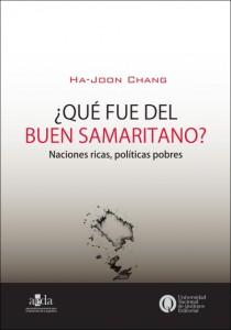 """Resumen: """"¿Qué fue del buen samaritano?, naciones ricas, políticas pobres"""" de Ha-Joon Chang"""