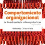 """Idalberto Chiavenato, """"Comportamiento organizacional, la dinámica del éxito en las organizaciones"""""""