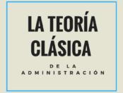La Teoría clásica de la Administración: orígenes, principios y funciones
