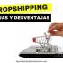 Ventajas y desventajas del Dropshipping